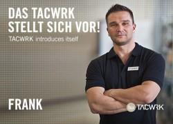 DAS TACWRK stellt sich vor – FRANK