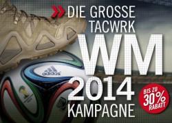 Die Große TACWRK WM 2014 Kampagne!
