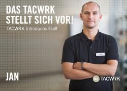 Das TACWRK stellt sich vor – Jan