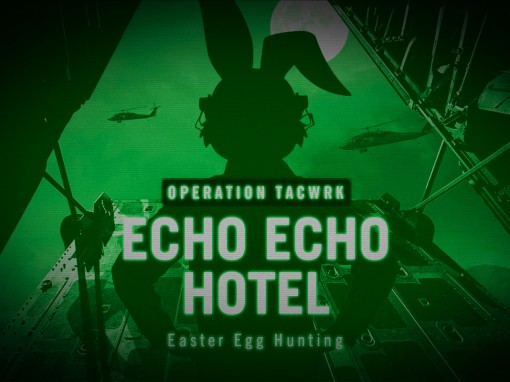 "Operation TACWRK EchoEchoHotel"""