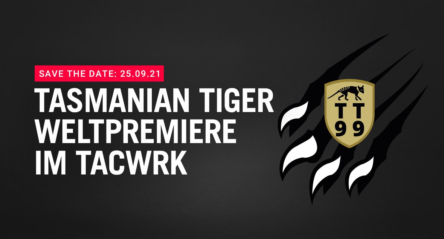 Tasmanian Tiger Weltpremiere im TACWRK