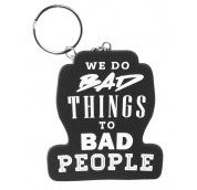 We do Bad Things to Bad People Key Holder Black