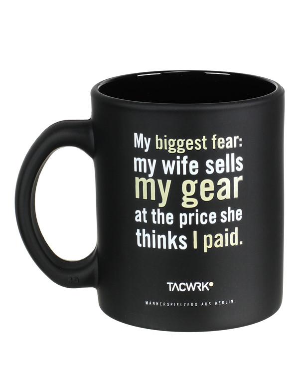 TACWRK Tasse My Biggest Fear