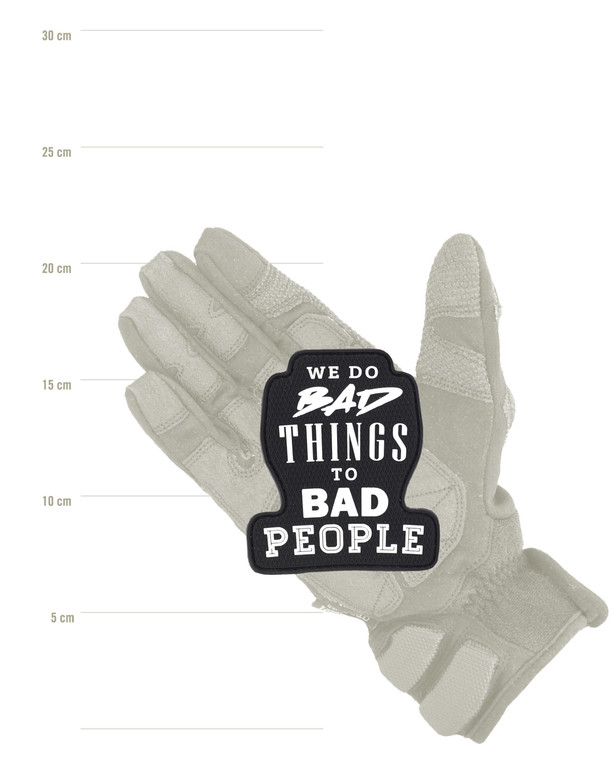 TACWRK We do Bad Things to Bad People Patch Black Schwarz