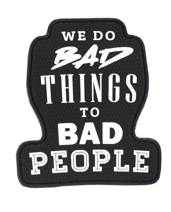 TACWRK - We do Bad Things to Bad People Patch Black