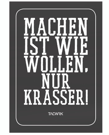 TACWRK - Machen-Wollen Poster Unfolded Rolled Condition Schwarz