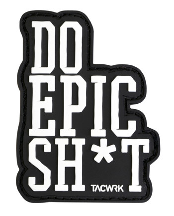 TACWRK - Do Epic Sh*t Patch Black Schwarz